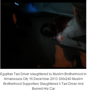 Muslim Brotherhood slaughtered a taxi driver in ansoura city and burned his taxi on 16 december 2013
